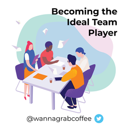 Becoming the Ideal Team Player