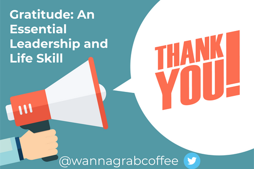 Gratitude: An Essential Leadership and Life Skill