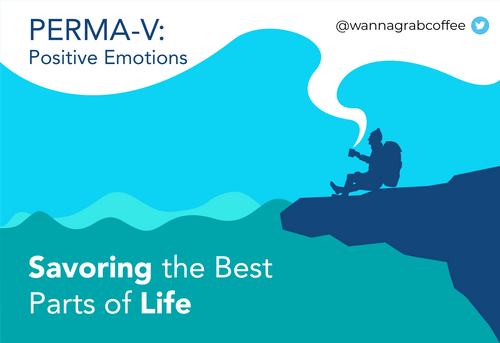 PERMA-V: Positive Emotions and Savoring the Best Parts of Life